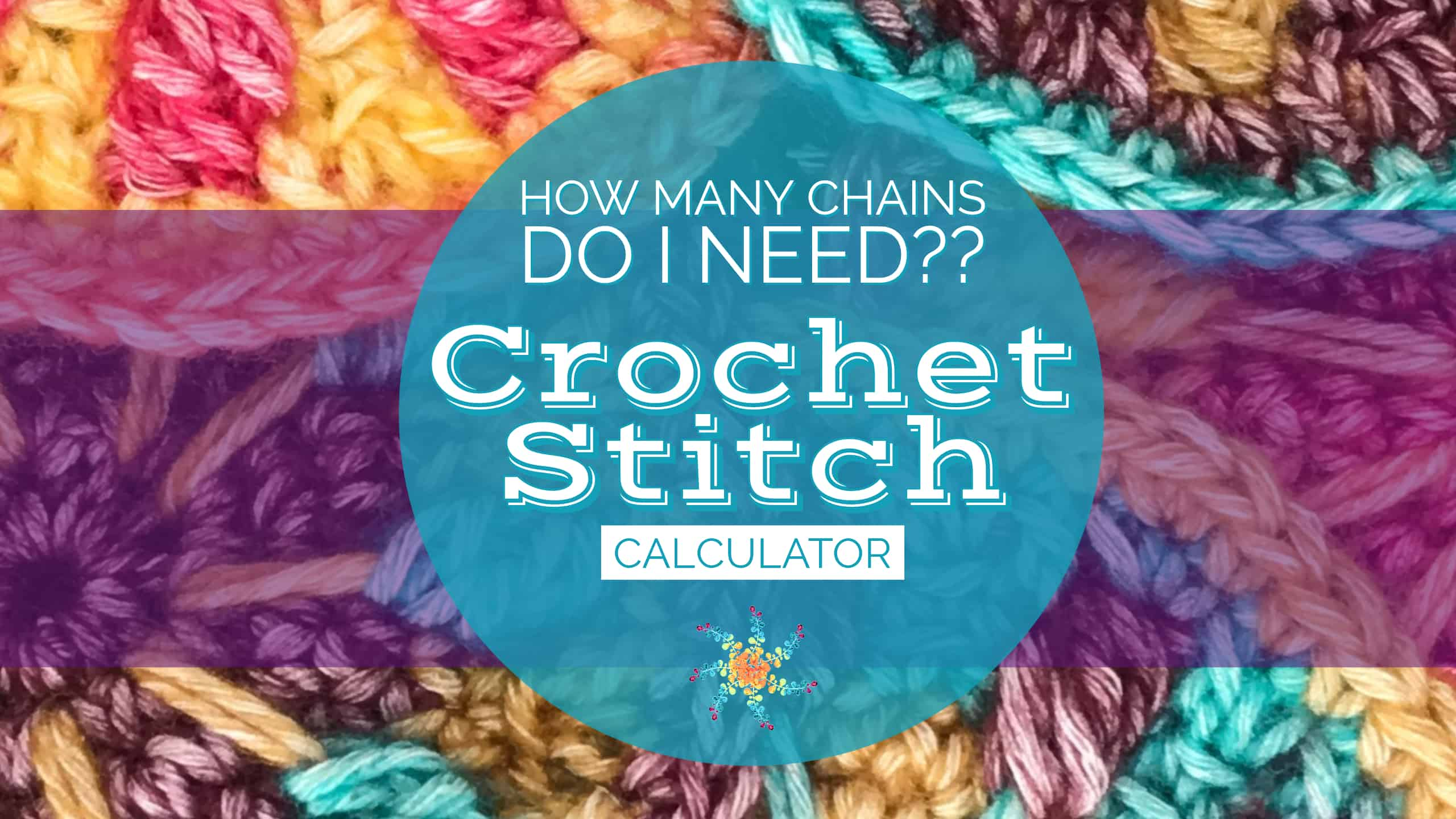 Crochet Stitch Calculator graphic, how many chains do I need?